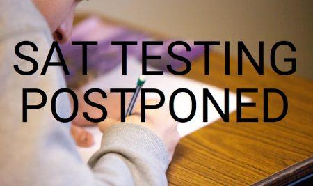 SAT Testing Postponed